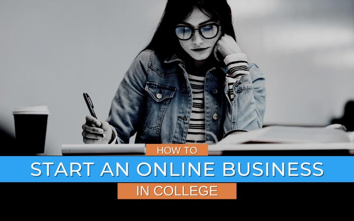 How to Start an Online Business in College (+Why You Should)